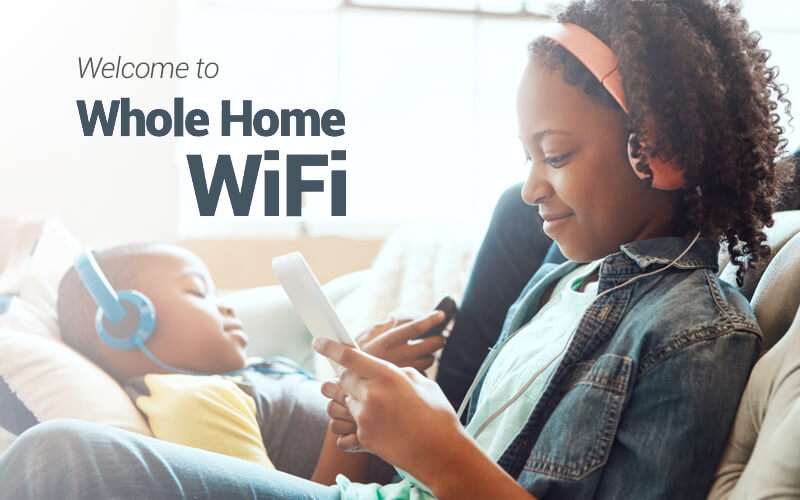 Welcome to Whole Home WiFi