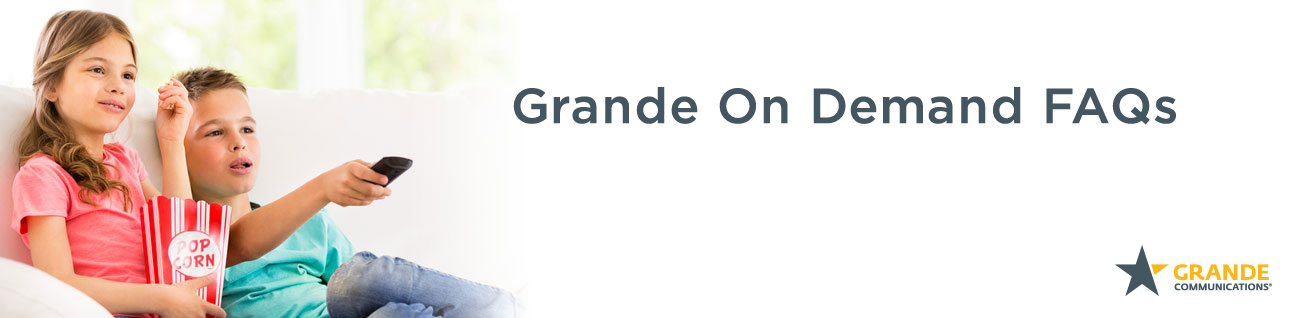 Grande On Demand FAQs