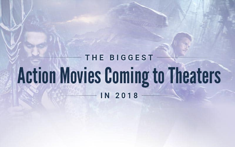 The Biggest Action Movies Coming to Theaters in 2018
