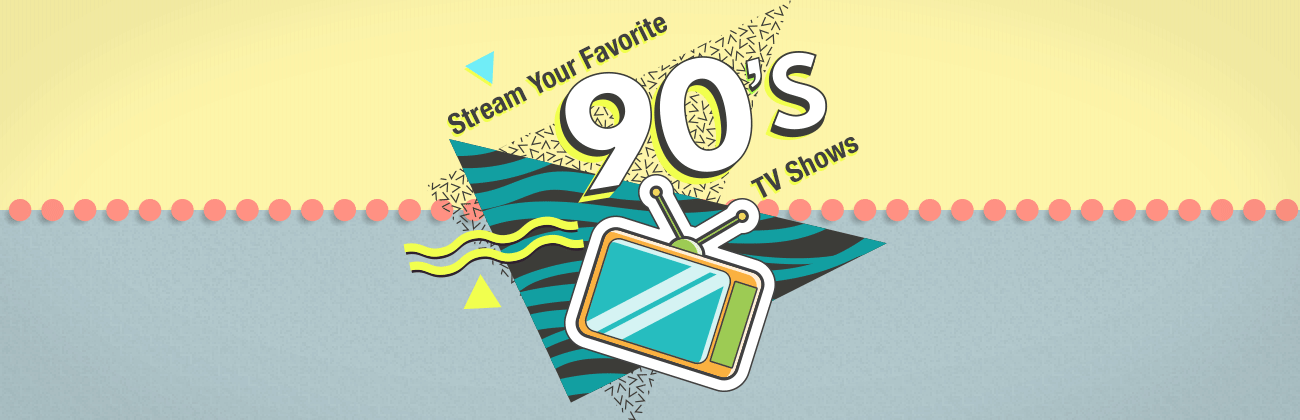Top 90's TV Shows to Stream Today